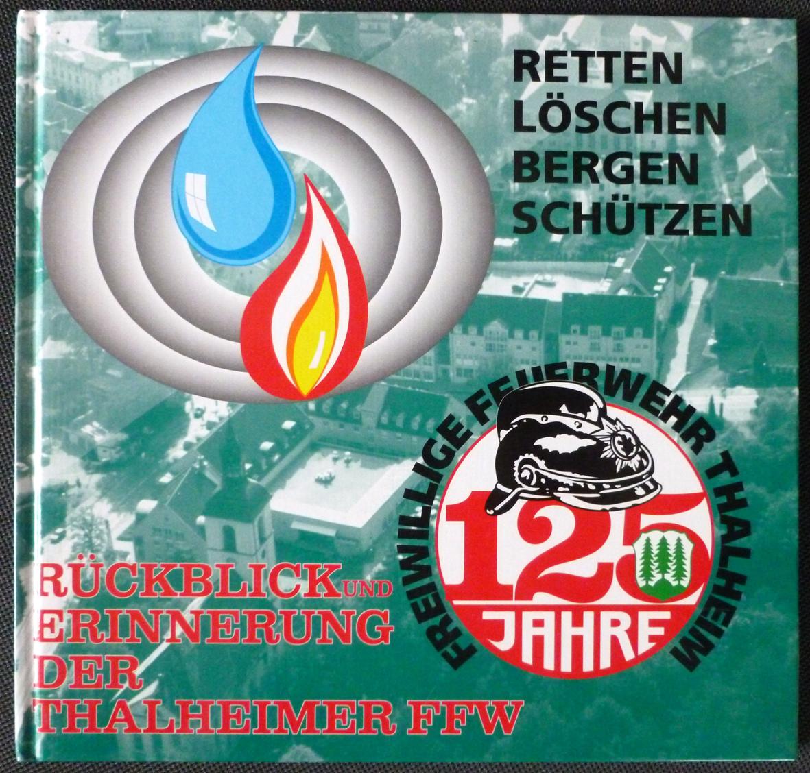 """Buch: """"125 Jahre Feuerwehr Thalheim"""""""
